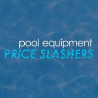 Pool Equipment Price Slashers